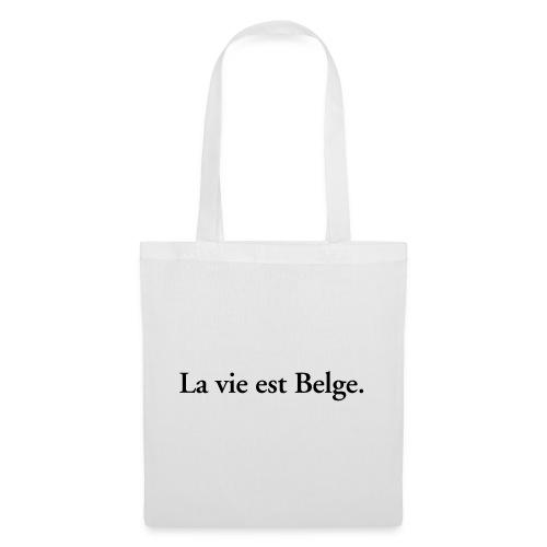 la vie est Belge - België Belgique - Sac en tissu