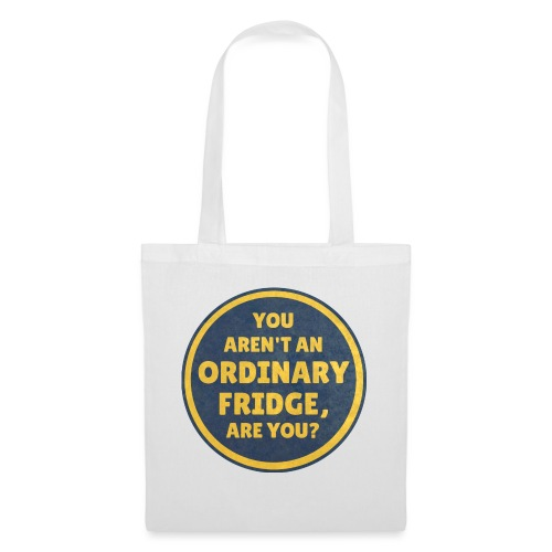 You aren't an Ordinary Fridge, are you? - Tote Bag