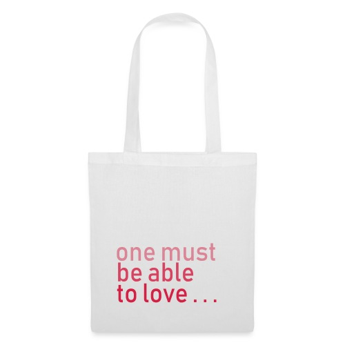 ONE MUST BE ABLE TO LOVE - Stoffbeutel