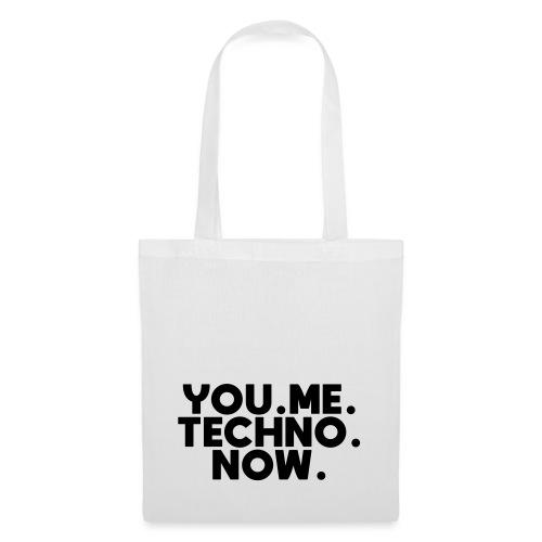 You Me Techno Now - Stoffbeutel