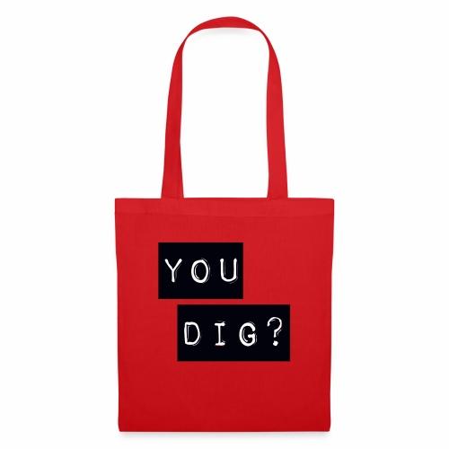 You Dig - Tote Bag