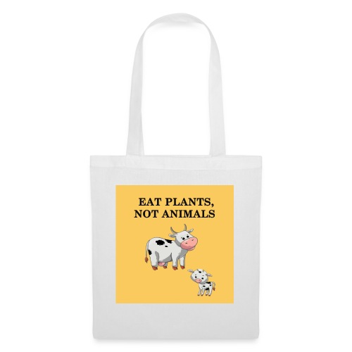 EAT plant not animal - Tote Bag