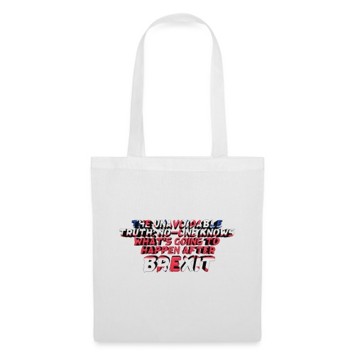 No-One Knows What's Going To Happen After Brexit - Tote Bag