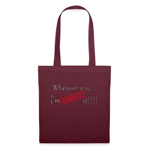Against it - Tote Bag