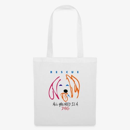 ALL YOU NEED IS A DOG - Bolsa de tela