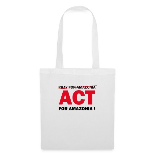 Act For Amazonia - Tote Bag