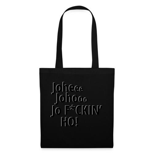 Premium T-Shirt Johee Johoo JoF*CKIN HO! - Tas van stof