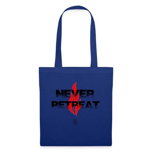 Never Retreat - Niemals zurückweichen - Stoffbeutel