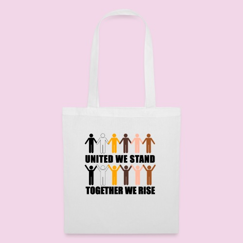 United We Stand. Together We Rise! - Tote Bag