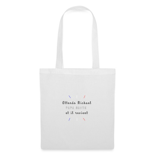 Attends Mickael - Tote Bag