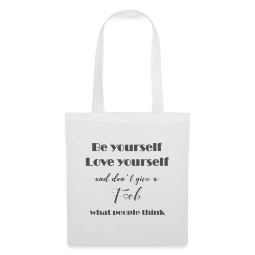 Be yourself Love yourself grey - Stoffbeutel