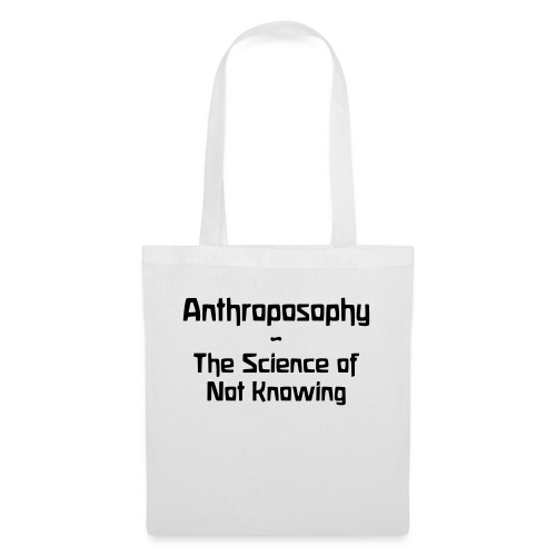 Anthroposophy The Science of Not Knowing - Stoffbeutel