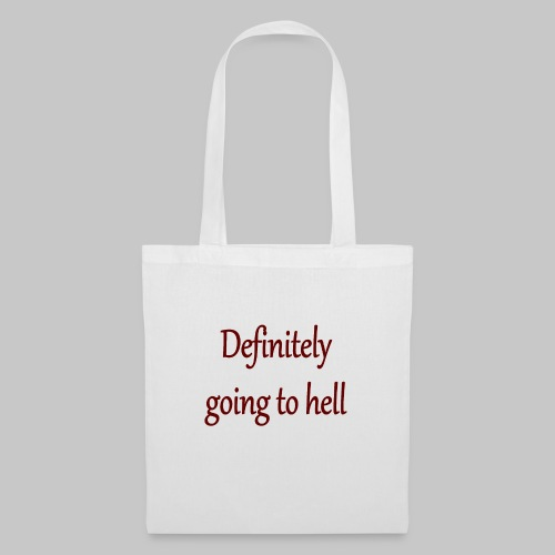 Definitely going to hell - Tote Bag