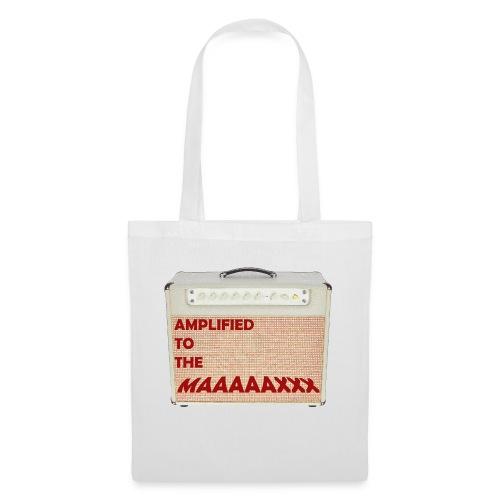 Amplified to the MAAAAAXXX - Tote Bag