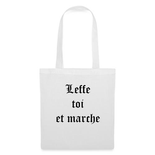 Leffe toi et marche copie - Tote Bag