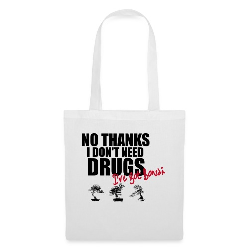 I don't need drugs i've got BONSAÏ - Tote Bag
