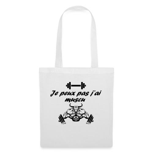 Je peux pas j'ai muscu - Tote Bag