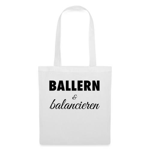 Ballern und balancieren! - Stoffbeutel