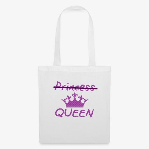 Not a princess but a QUEEN - Tas van stof