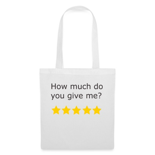 How much do you give me? - Tote Bag