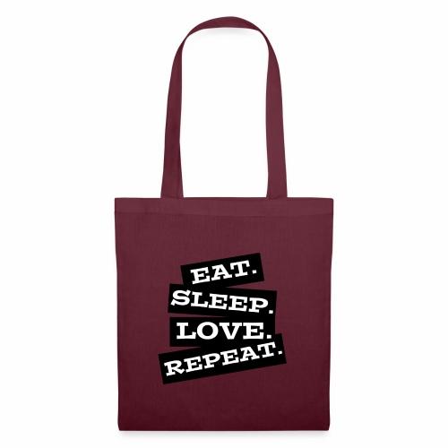 Eat. Sleep. Love. Repeat. - Stoffbeutel