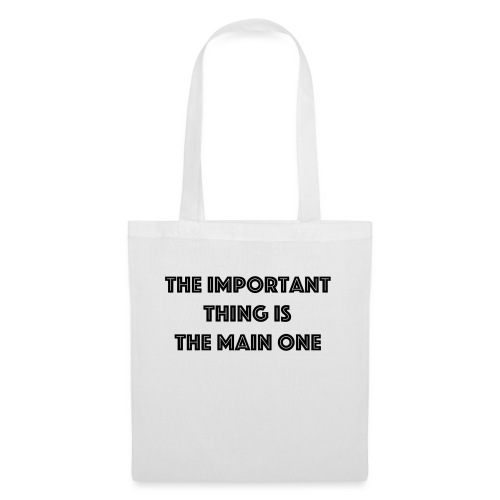 the important thing is the main one - Tote Bag