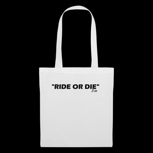 Ride or die (noir) - Tote Bag