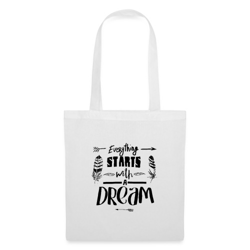 Starts with a Dream - Tote Bag