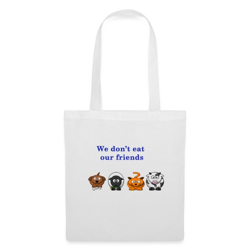 We don't eat our friends. - Tote Bag