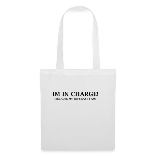 IM IN CHARGE - Tote Bag