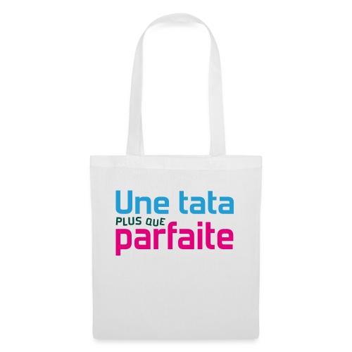 Tata plus que parfaite - Tote Bag