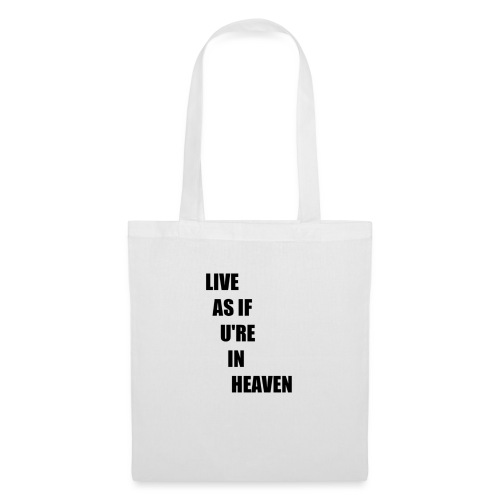 AS IF YOURE IN HEAVEN - Tote Bag