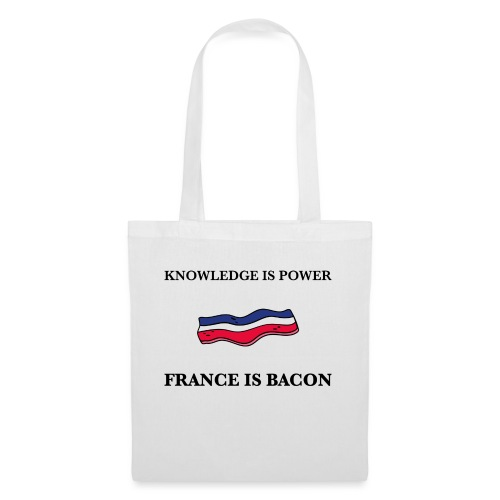 Knowledge is Power / France is Bacon - Tote Bag