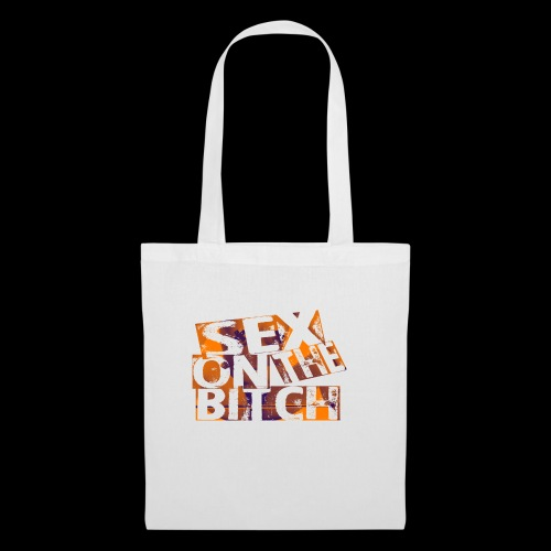 sex on the bitch - Tote Bag