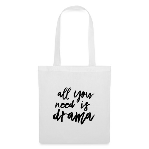 All You Need Is Drama - Stoffbeutel