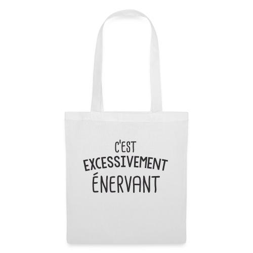 Tee Shirt Dikkenek - C'est excessivement énervant - Tote Bag