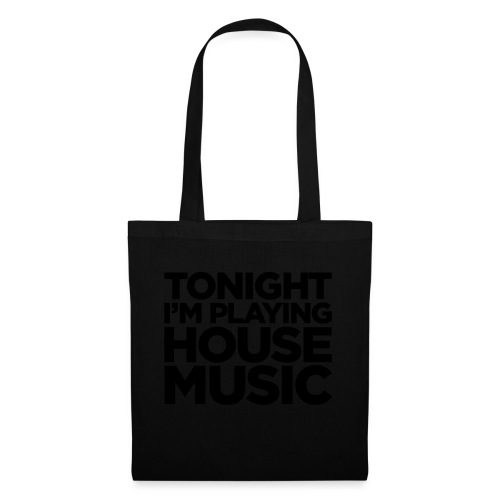 Tonight I'm Playing House Music - Tote Bag