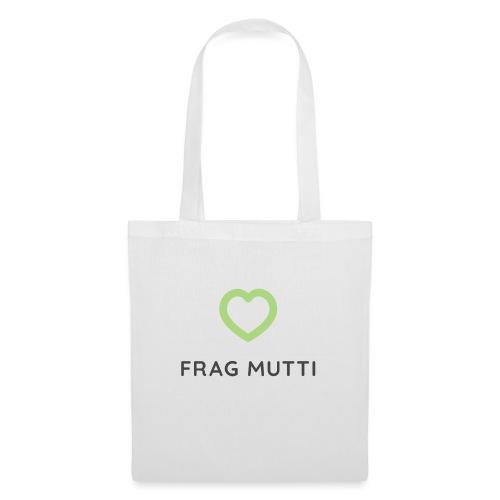 Grünes Herz + schwarze Schrift | Frag Mutti - Stoffbeutel