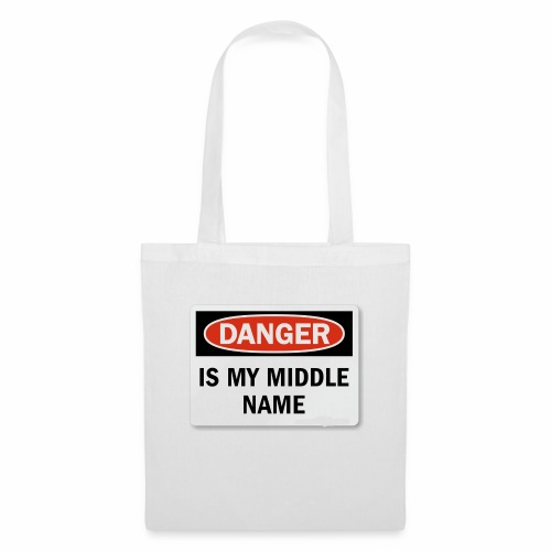 Danger is my middle name - Tote Bag