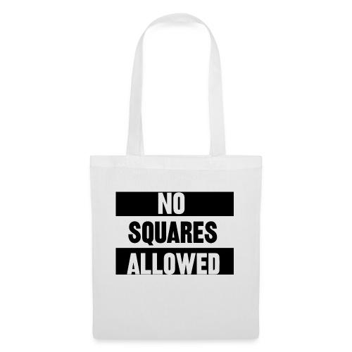 No Squares Allowed - Tote Bag