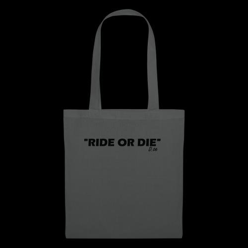 Ride or die (noir) - Tote Bag