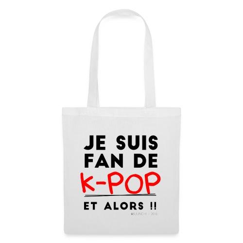 Je suis fan de kpop - Sac en tissu