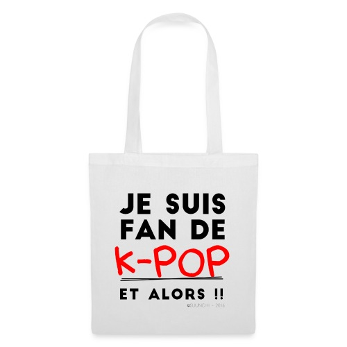 Je suis fan de kpop - Tote Bag