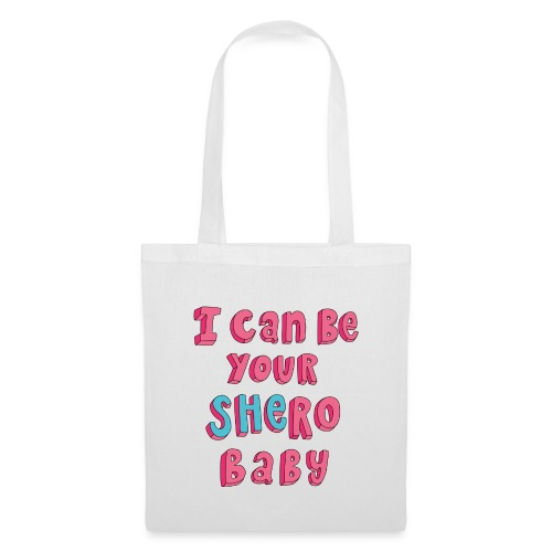 I can be your SHERO, Baby <3 - Stoffbeutel
