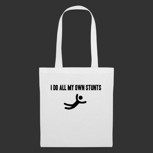 T-shirt, I do all my own stunts - Tygväska