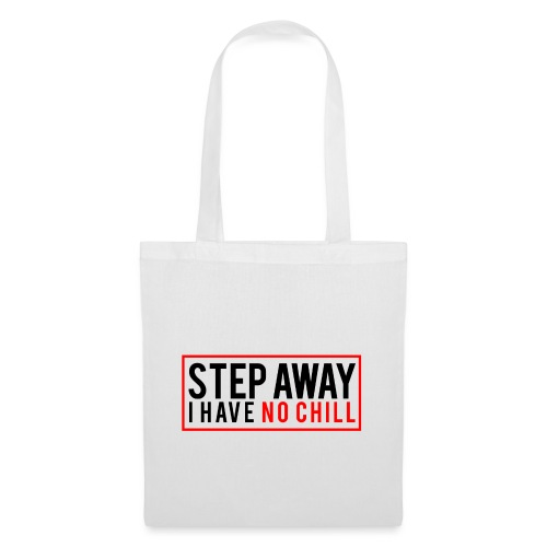 Step Away I have No Chill Clothing - Tote Bag