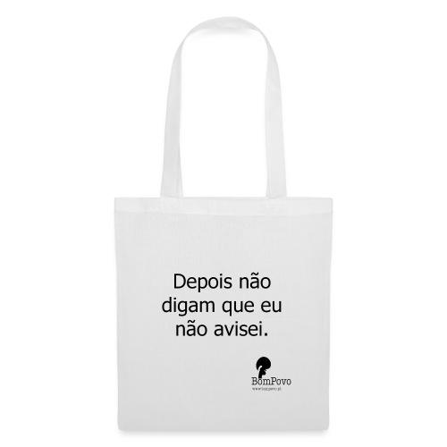 depoisnaodigamqueeunaoavisei - Tote Bag