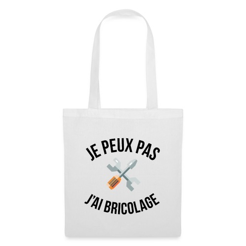 JE PEUX PAS - J'AI BRICOLAGE - Sac en tissu