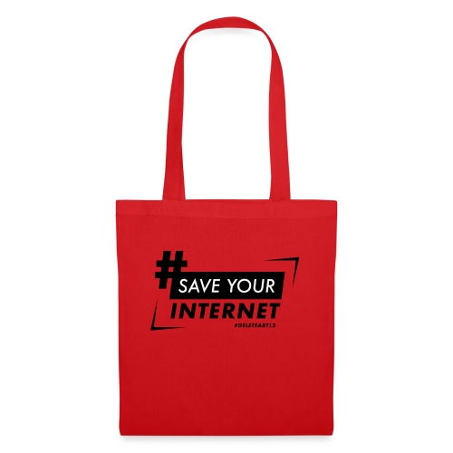 #SAVEYOURINTERNET - AGAINST ARTICLE 13! - Tote Bag