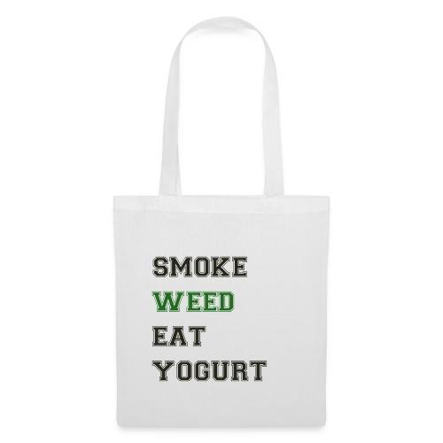 Smoke Weed Eat Yogurt - Tote Bag